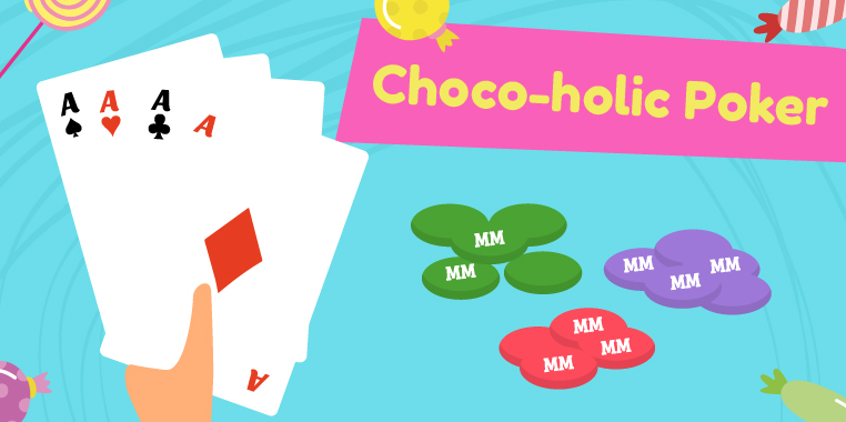 4 playing cards in a hand with blue, purple, and red M&M coins. 'Choco-holic Poker'